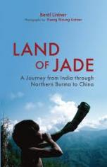 Land of Jade; A journey through insurgent Burma